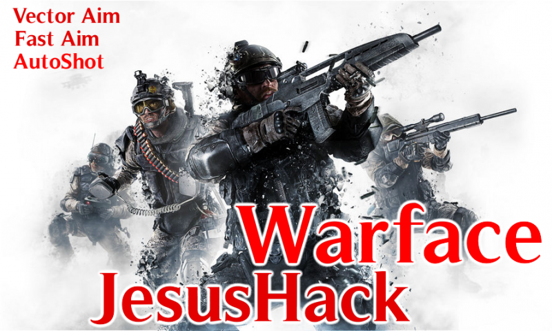 Читы Warface - JesusHack (Vector Aim/Fast Aim/AutoShot)